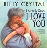 img - for I Already Know I Love You by Billy Crystal 2004 hardback book / textbook / text book