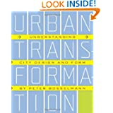 Urban Transformation: Understanding City Form and Design