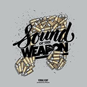 Sound of the Weapon [Explicit]