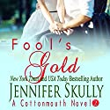 Fool's Gold: Cottonmouth Book 2 (Cottonmouth Series) (       UNABRIDGED) by Jennifer Skully, Jasmine Haynes Narrated by June Wayne