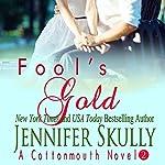 Fool's Gold: Cottonmouth Book 2 (Cottonmouth Series) | Jennifer Skully,Jasmine Haynes