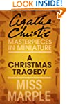 A Christmas Tragedy: A Miss Marple Sh...