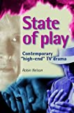 img - for State of play: Contemporary 'high-end' TV drama book / textbook / text book