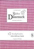 Süßes Dänemark. Lieblingsrezepte zum Backen und Kochen (Süßes Skandinavien)