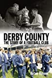 Derby County: The Story of a Football Club