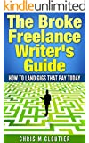 The Broke Freelance Writer's Guide: How to Land Gigs that Pay Today