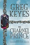 The Charnel Prince (Kingdoms of Thorn & Bone)