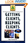 Getting Clients, Keeping Clients: The...