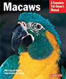 Macaws (Barrons Complete Pet Owners Manuals)