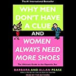 Why Men Don't Have a Clue and Women Always Need More Shoes | Barbara Pease,Allan Pease