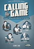 img - for Calling the Game: Baseball Broadcasting from 1920 to the Present (SABR Digital Library) (Volume 23) book / textbook / text book