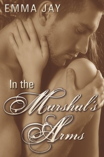 In the Marshal's Arms, an Erotic Western Novella