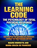 img - for The Learning Code: How to Speed the Learning of Languages through the Multisensory Method book / textbook / text book