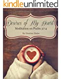 Desires of My Heart - Meditation on Psalm 37:4