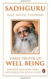Three Truths Of Well Being: Empower Your Body, Mind And Energy For Joyful Living Paperback - 6 Oct 2014