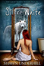 Silver-White (The Great North Woods Pack #1)