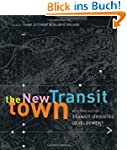 The New Transit Town: Best Practices...
