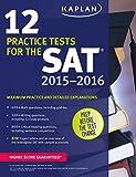 Kaplan 12 Practice Tests for the SAT 2015-2016 (Kaplan Test Prep)
