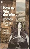 img - for How to win the war: Strategies for spiritual conflict book / textbook / text book