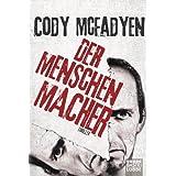 """Der Menschenmacher: Thrillervon """"Cody McFadyen"""""""