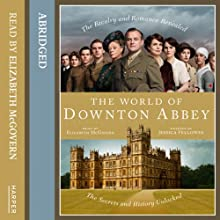 The World of Downton Abbey (       ABRIDGED) by Jessica Fellowes Narrated by Elizabeth McGovern