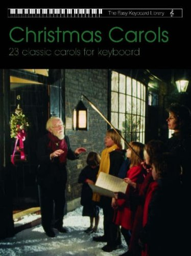 Christmas Carols - 23 Classic Carols for Keyboard (The Easy Keyboard Library): Electronic Keyboard