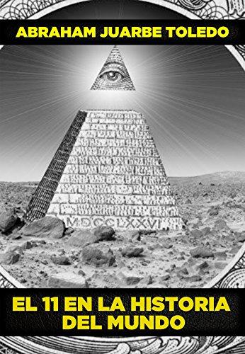 El 11 En La Historia Del Mundo: Sectas Secretas y el Nuevo Orden Mundial