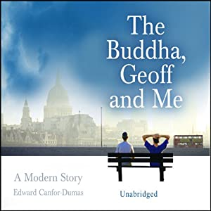 The Buddha, Geoff and Me | [Edward Canfor-Dumas]