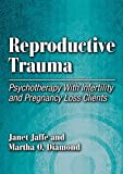 img - for Reproductive Trauma: Pyschotherapy with Infertitlity and Pregnancy Loss Clients book / textbook / text book