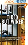 Tired But Wired: How to Overcome Slee...