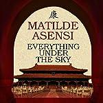 Everything Under the Sky | Matilde Asensi