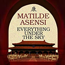 Everything Under the Sky (       UNABRIDGED) by Matilde Asensi Narrated by Coleen Marlo