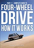 img - for Guide to 4-Wheel Drive. Part-1: How It Works (The Complete Guide to Four-Wheel Drive) book / textbook / text book