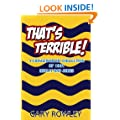 That's Terrible! A Cringeworthy Collection of 1001 Really Bad Jokes