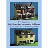 Build Your Own Inexpensive Doll-house with One Sheet of 4' x 8' Plywood and Home Tools (Dover Woodworking)by E.J. Tangerman