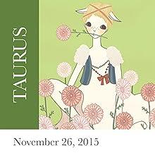 Taurus: November 26, 2015  by Tali Edut, Ophira Edut Narrated by Lesa Wilson