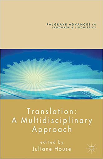 Translation: A Multidisciplinary Approach (Palgrave Advances in Language and Linguistics)
