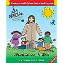 I Am Special: Jesus Is Our Friend (Kindergarten Religious Education Program)