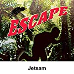 Escape: Jetsam | John Russell,Norman Macdonnell (adaptation)