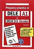 img - for PREPARA Y PRACTICA EL DELE A1+DELE A1 ESCOLAR +CD AUDIOS book / textbook / text book