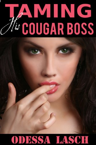 Taming his Cougar Boss (Alpha Male, MILF, Forceful Office Seduction) PDF