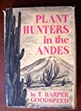 Plant hunters in the Andes,