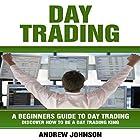 Day Trading: A Beginner's Guide to Day Trading Hörbuch von Andrew Johnson Gesprochen von: Mark Smeltzer