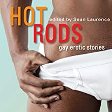 Hot Rods: Gay Erotic Stories (       UNABRIDGED) by Sean Laurence Narrated by Roger Derswans