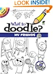 What to Doodle? My Friends