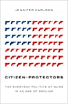 Citizen-Protectors: The Everyday Poli...