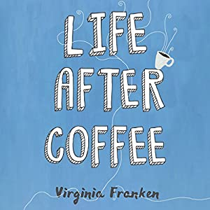 Life After Coffee Audiobook