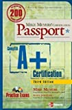 img - for Mike Meyers' A+ Certification Passport, Third Edition (Mike Meyers' Certficiation Passport) 3rd (third) Edition by Meyers, Michael published by McGraw-Hill Osborne (2007) book / textbook / text book