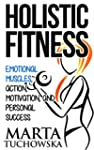 Holistic Fitness: Emotional Muscles,...