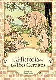 img - for La Historia de Los Tres Cerditos (Spanish Edition) book / textbook / text book